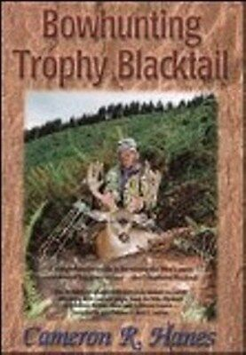 Bowhunting Trophy Blacktail by Cameron R. Hanes - HC w/DVD