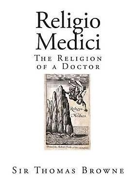 Religio Medici: The Religion of a Doctor by Sir Thomas Browne (English) Paperbac