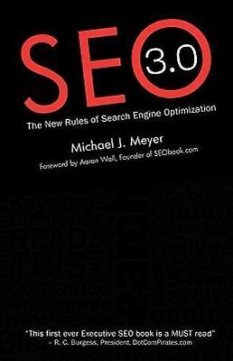 SEO 3.0 - The New Rules of Search Engine Optimization, Meyer, Michael J, Very Go