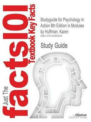 Studyguide for Psychology in Action 8th Edition in Modules by Huffman, Karen, IS