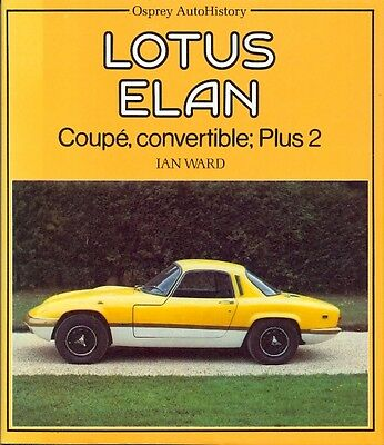 Lotus Elan Coupe Convertible +2 - Osprey Autohistory by Ian Ward