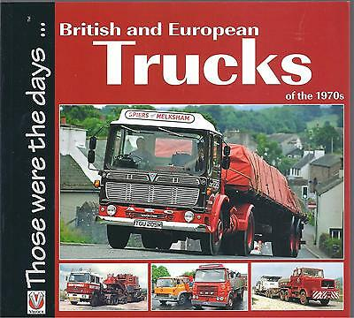 British and European Trucks of the 1970s - Colin Peck NEW Paperback 1st edition