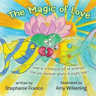 The Magic of Love by Stephanie Franco Paperback Book (English)