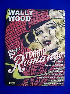 Wally Wood Classic Tales of Torrid Romance.  paperback. 1st . VFN/NM.