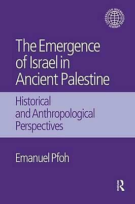 Emergence of Israel in Ancient Palestine: Historical and Anthropological Perspec