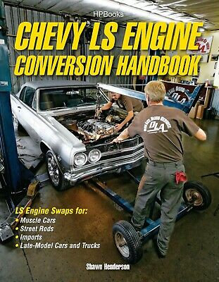 Chevy LS Engine Conversion Hand Book -  HP1566