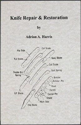 Books Knife Repair and Restoration BK239 By Adrian A. Harris. 92 page paperback.