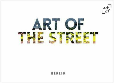 Art of the Street: Berlin by Hardcover Book (English)