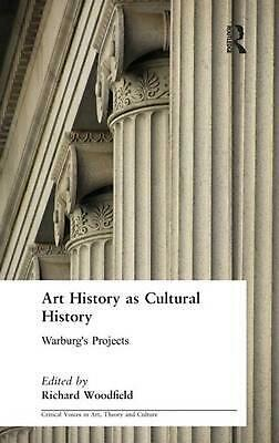 Art History as Cultural History: Warburg's Projects by Richa Woodfield (English)