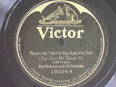 Paul Whiteman/There's Yes Yes in Your Eyes-Love Has a Way/Victor 19309/E to E+