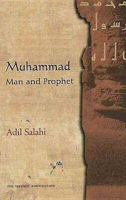 Muhammad: Man and Prophet: A Complete Study of the Life of the Prophet of Islam