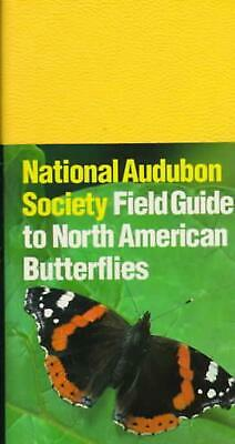 National Audubon Society Field Guide to North American Butterflies by Robert Mic