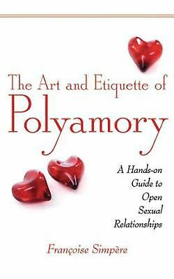 The Art and Etiquette of Polyamory by Francoise Simpere Paperback Book (English)
