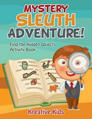 Mystery Sleuth Adventure! Find the Hidden Objects Activity Book by Kreative Kids
