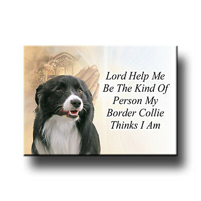 BORDER COLLIE Lord Help Me Be FRIDGE MAGNET Gift DOG No 1