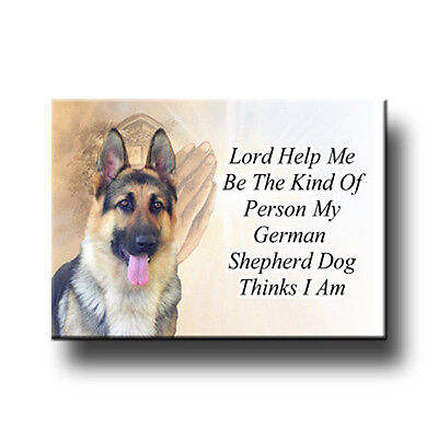 GERMAN SHEPHERD DOG Lord Help Me Be FRIDGE MAGNET