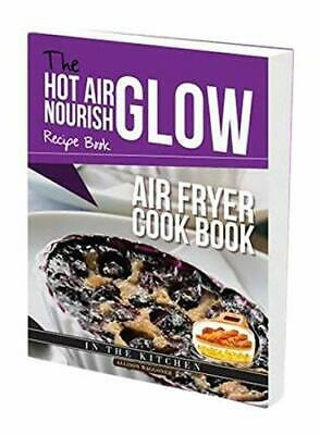 Air Frying Nourish Glow Recipe - Air Fryer Cook Book by Allision waggoner PB NEW