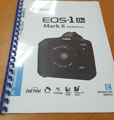 Canon Eos 1Ds Mark Ii Printed Instruction Manual User Guide 180 Pages A5