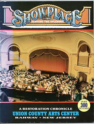 SHOWPLACE REVIVING THE SPLENDOR RESTORATION CHRONICLE Rahway Theatre New Jersey
