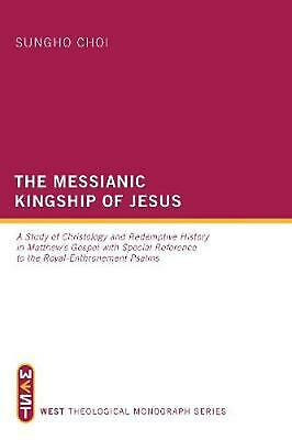 The Messianic Kingship of Jesus by Sungho Choi (English) Hardcover Book Free Shi