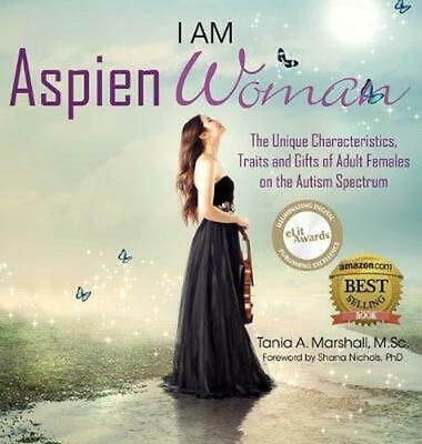 I am AspienWoman: The Unique Characteristics, Traits, and Gifts of Adult Females