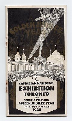 CANADIAN NATIONAL EXHIBITION IN WORD & PICTURE GOLDEN JUBILEE YEAR 1928 Booklet