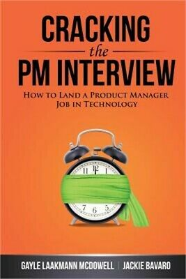 Cracking the PM Interview: How to Land a Product Manager Job in Technology (Pape