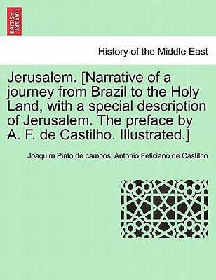 Jerusalem. [Narrative of a journey from Brazil to the Holy Land, with a special