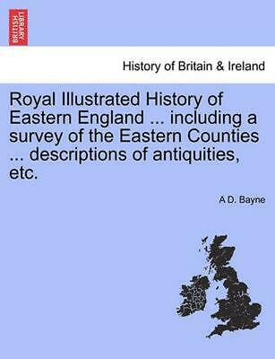 Royal Illustrated History of Eastern England ... Including a Survey of the Easte
