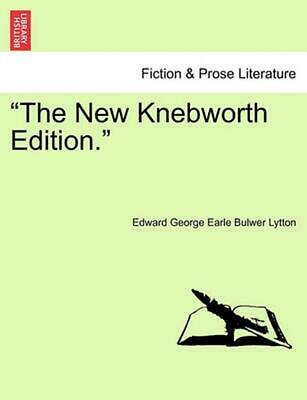 The New Knebworth Edition. by Edward George Earle Bulwer Lytton (English) Paperb
