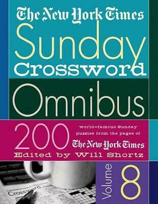 The New York Times Sunday Crossword Omnibus: 200 World-Famous Sunday Puzzles fro