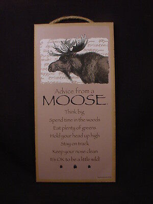 ADVICE FROM A MOOSE Wisdom Love wood 10 X 5 SIGN wall HANGING PLAQUE wild animal