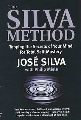 Silva Mind Control Method: Tapping the Secrets of Your Mind for Total Self-maste