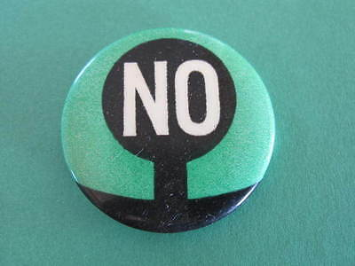 NO Anti Nuclear 60s 70s Political Badge
