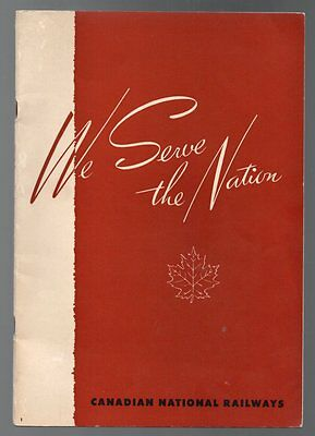 WE SERVE THE NATION CANADIAN NATIONAL RAILWAYS 1950s Promotional Book CNR