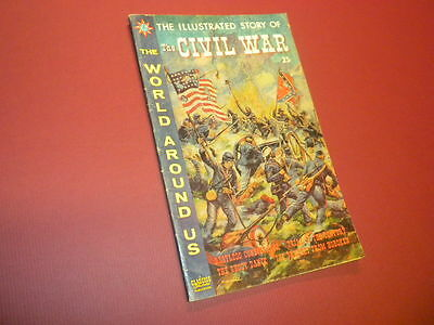 THE WORLD AROUND US #26 Illustrated Story of THE CIVIL WAR 1960 Classics