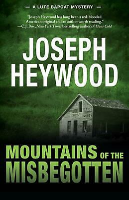 Mountains of the Misbegotten by Joseph Heywood Paperback Book (English)