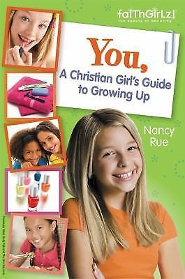 Faithgirlz: You, a Christian Girl's Guide to Growing Up by Nancy Rue (2013,...