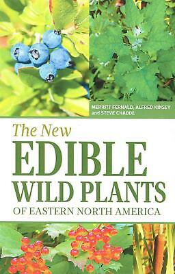 The New Edible Wild Plants of Eastern North America: A Field Guide to Edible (an