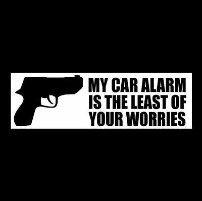 """ALARM IS THE LEAST OF YOUR WORRIES"" gun rights BUMPER STICKER 2nd Amendment NRA"
