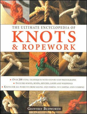 Ultimate Encyclopedia of Knots and Ropework by Budworth, Geoffrey