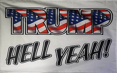 Trump Hell Yeah White 3'x5' Poly Flag, Made In The Usa