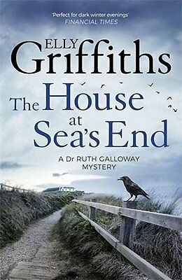The House at Sea's End: The Dr Ruth Galloway Mysteries 3 Elly Griffiths
