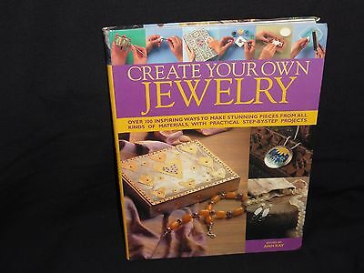 Create Your Own Jewelry by Ann Kay
