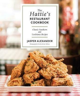 The Hattie's Restaurant Cookbook: Classic Southern and Louisiana Recipes by Jasp