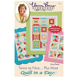 Quilt In A Day Twice as Nice Plus Morre Pattern Book