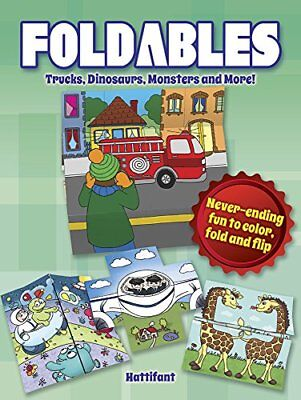 Foldables - Trucks, Dinosaurs, Monsters and More: Never-Ending Fun to Color, Fol