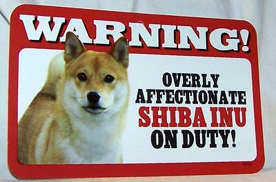 "Warning Overly Affectionate Shiba Inu On Duty Wall Plastic Sign 5"" x 8"" Gift Dog"