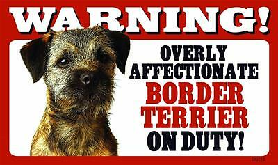 Warning Overly Affectionate Border Terrier On Duty Plastic Wall Sign Dog