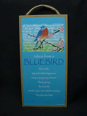 ADVICE FROM A BLUEBIRD Wisdom Love WOOD SIGN wall HANGING PLAQUE Wild Bird NEW